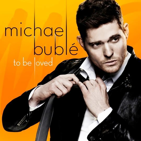 Michael Bublé – To be loved – CD Cover e Tracklist